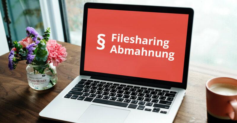 Abmahnung Filesharing Anwalt